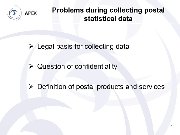 Problems during collecting postal statistical data Ø Legal basis for collecting data Ø Question
