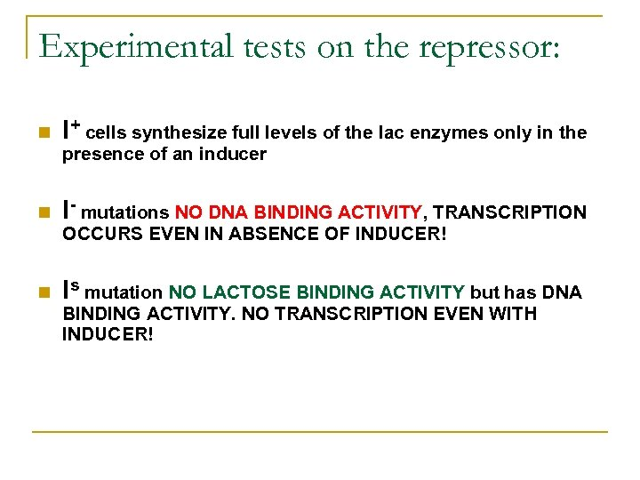 Experimental tests on the repressor: n I+ cells synthesize full levels of the lac