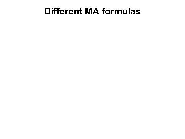 Different MA formulas