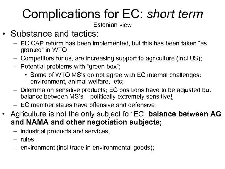 Complications for EC: short term Estonian view • Substance and tactics: – EC CAP