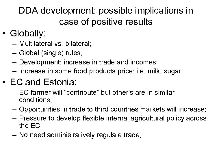 DDA development: possible implications in case of positive results • Globally: – – Multilateral