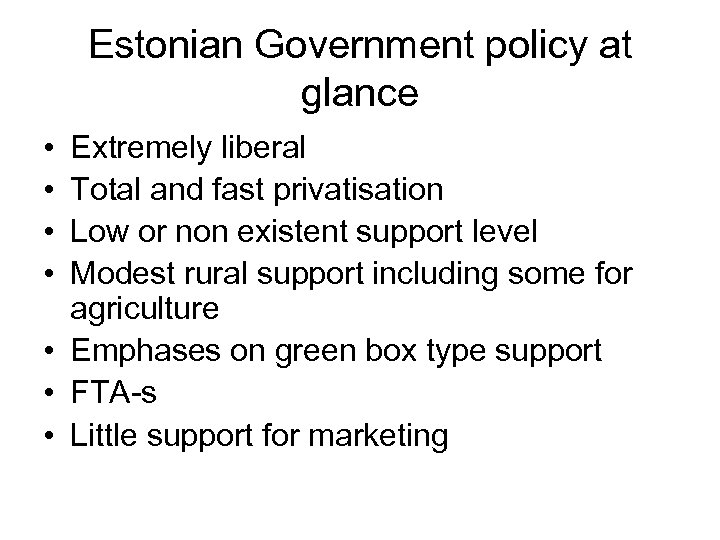 Estonian Government policy at glance • • Extremely liberal Total and fast privatisation Low