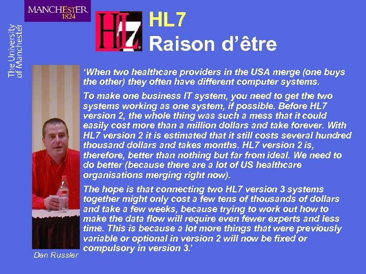 HL 7 Raison d'être 'When two healthcare providers in the USA merge (one buys