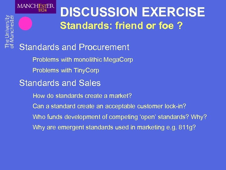 DISCUSSION EXERCISE Standards: friend or foe ? Standards and Procurement Problems with monolithic Mega.