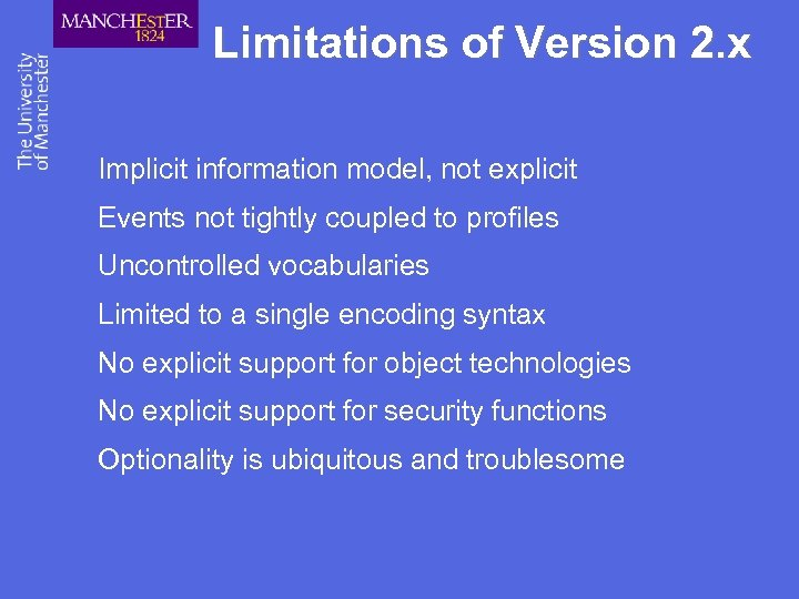 Limitations of Version 2. x Implicit information model, not explicit Events not tightly coupled