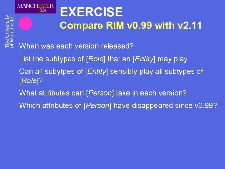 EXERCISE Compare RIM v 0. 99 with v 2. 11 When was each version