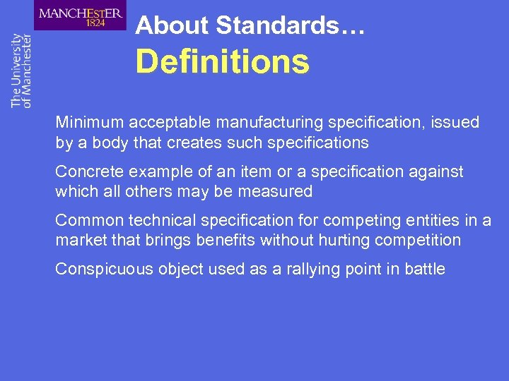 About Standards… Definitions Minimum acceptable manufacturing specification, issued by a body that creates such