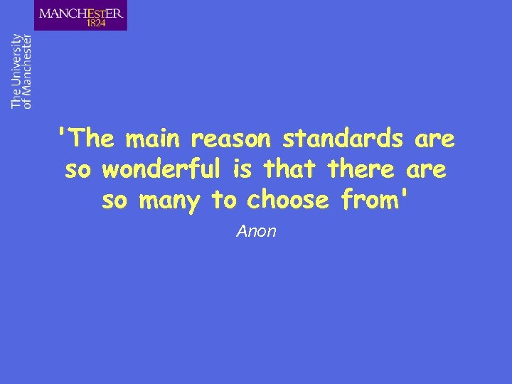 'The main reason standards are so wonderful is that there are so many to