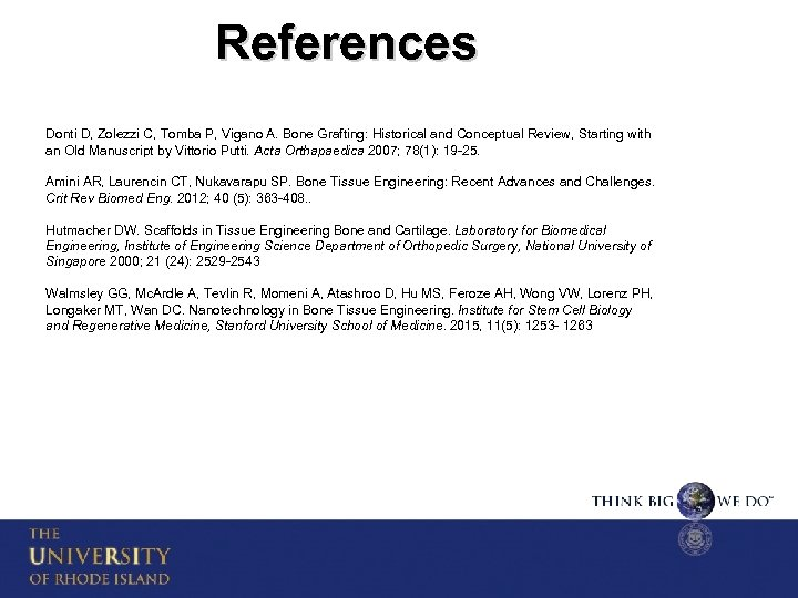 References Donti D, Zolezzi C, Tomba P, Vigano A. Bone Grafting: Historical and Conceptual