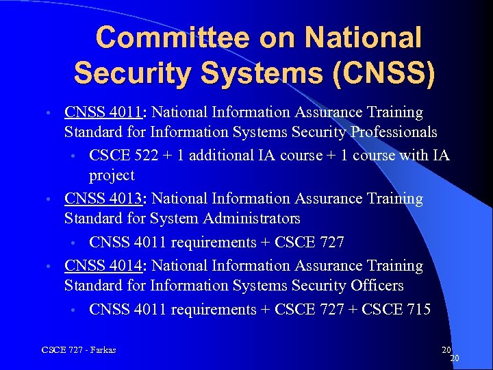 Committee on National Security Systems (CNSS) CNSS 4011: National Information Assurance Training Standard for