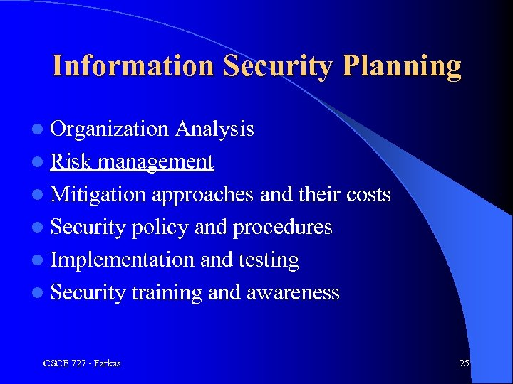 Information Security Planning l Organization Analysis l Risk management l Mitigation approaches and their