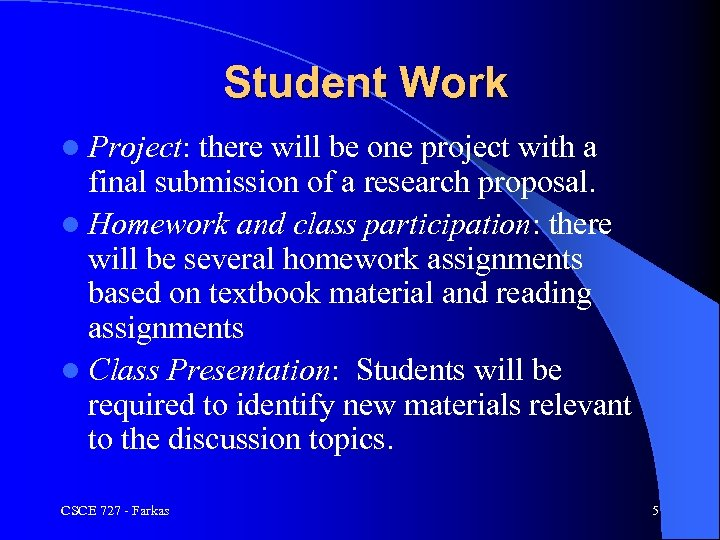 Student Work l Project: there will be one project with a final submission of