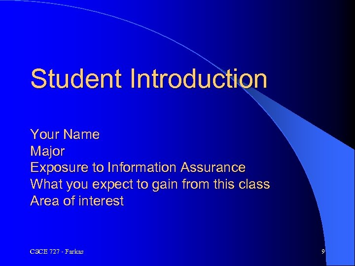Student Introduction Your Name Major Exposure to Information Assurance What you expect to gain