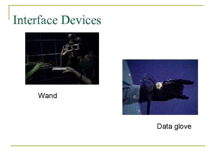 Interface Devices Wand Data glove