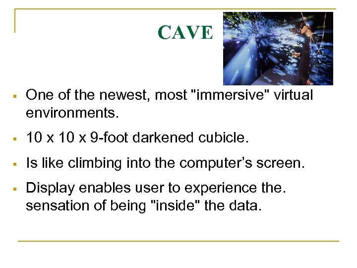 CAVE One of the newest, most