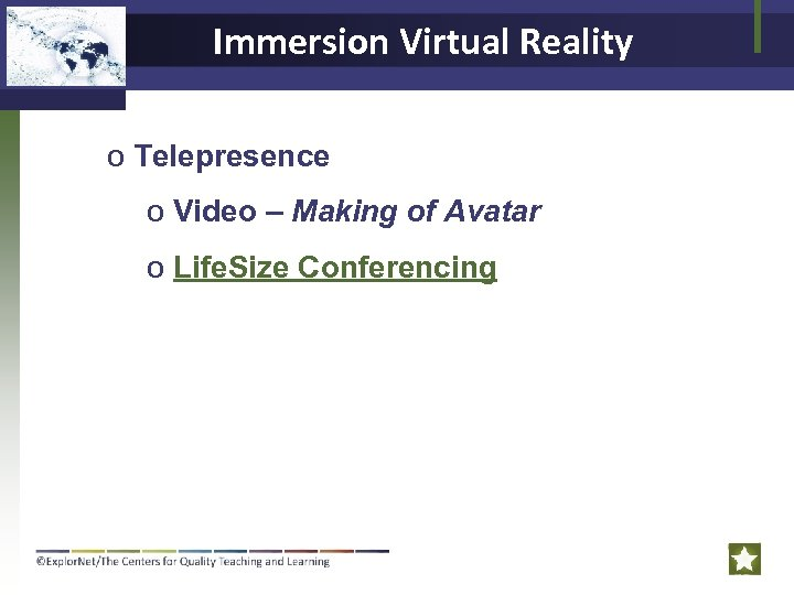 Immersion Virtual Reality o Telepresence o Video – Making of Avatar o Life. Size