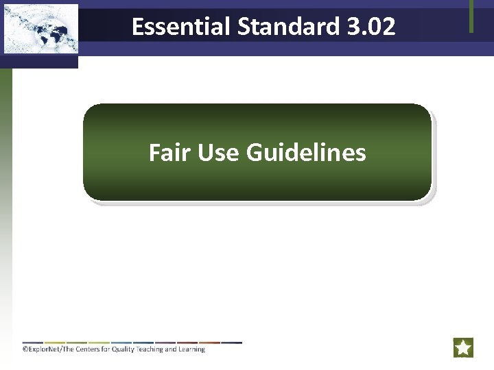 Essential Standard 3. 02 Fair Use Guidelines