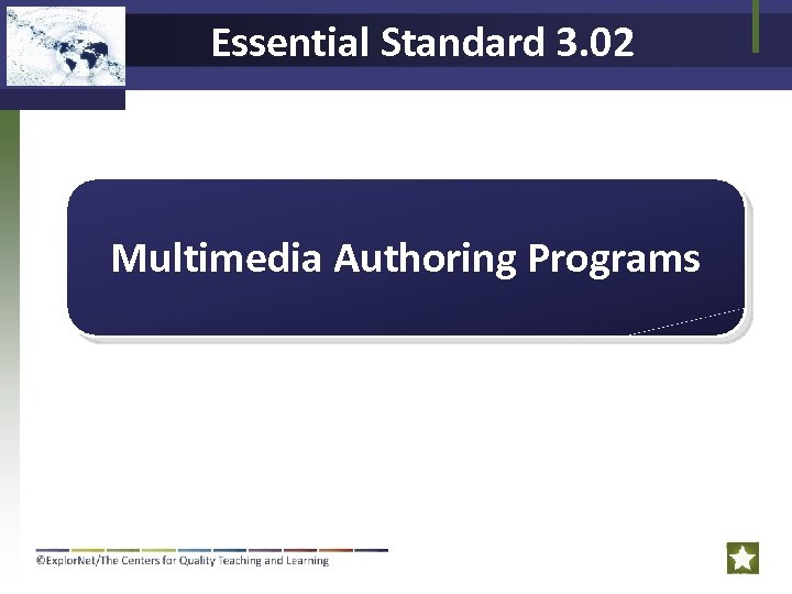 Essential Standard 3. 02 Multimedia Authoring Programs
