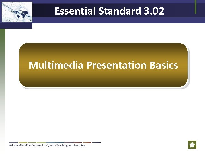 Essential Standard 3. 02 Multimedia Presentation Basics