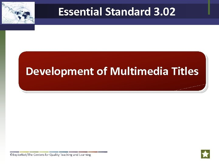 Essential Standard 3. 02 Development of Multimedia Titles