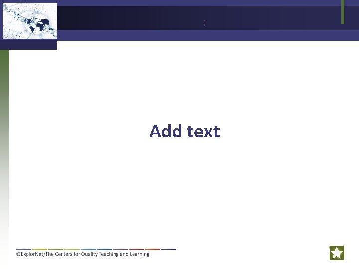 ) Add text