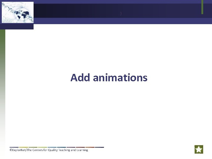 ) Add animations