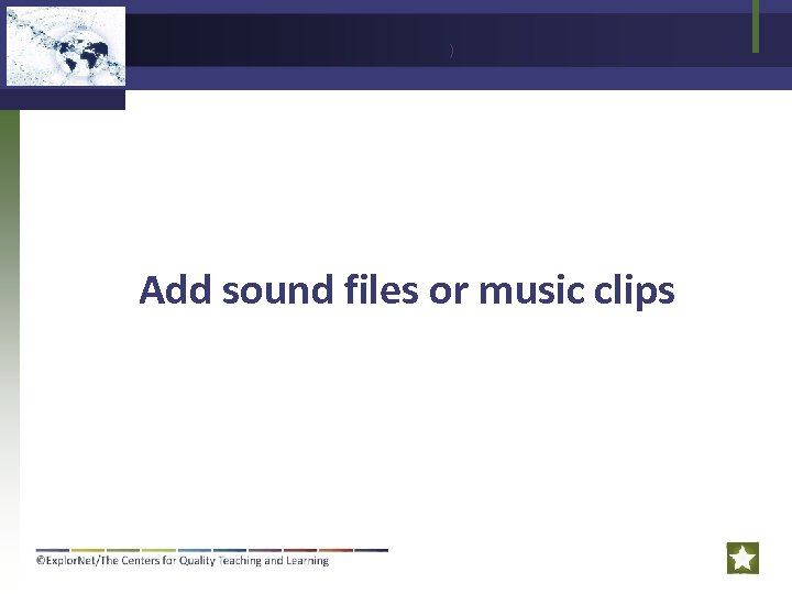 ) Add sound files or music clips