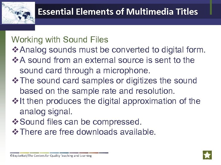 Essential Elements of Multimedia Titles Working with Sound Files v Analog sounds must be