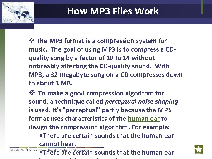 How MP 3 Files Work v The MP 3 format is a compression system