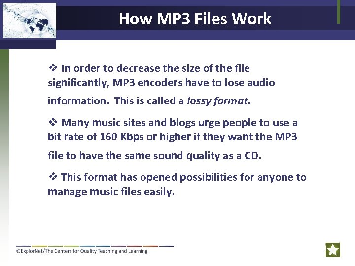 How MP 3 Files Work v In order to decrease the size of the