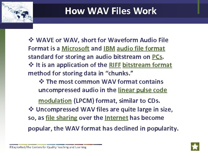 How WAV Files Work v WAVE or WAV, short for Waveform Audio File Format