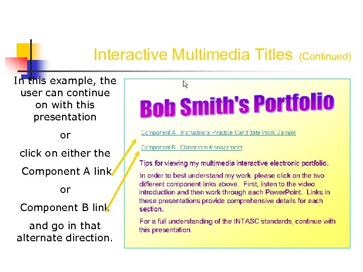 Interactive Multimedia Titles In this example, the user can continue on with this presentation