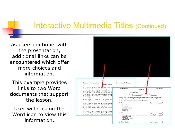 Interactive Multimedia Titles (Continued) As users continue with the presentation, additional links can be