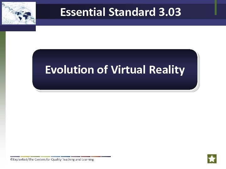 Essential Standard 3. 03 Evolution of Virtual Reality
