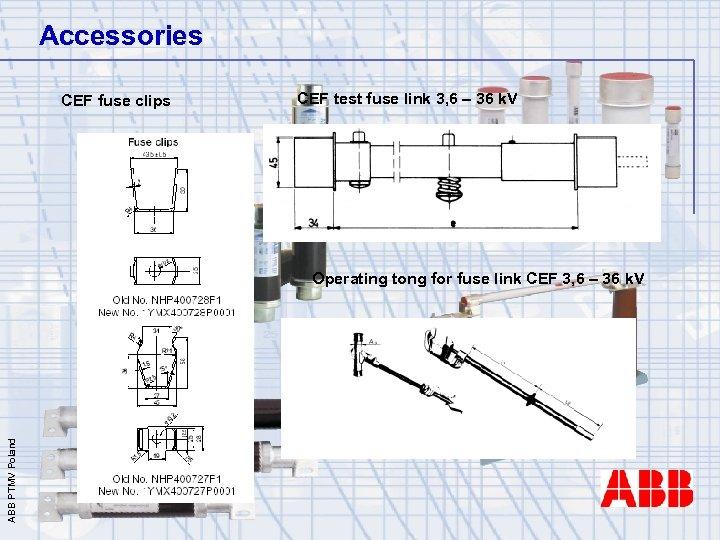 Accessories CEF fuse clips CEF test fuse link 3, 6 – 36 k. V