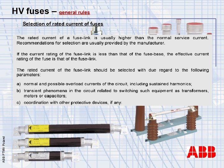 HV fuses – general rules ABB PTMV Poland Selection of rated current of fuses