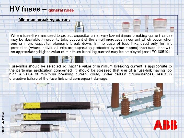 HV fuses – general rules ABB PTMV Poland Minimum breaking current