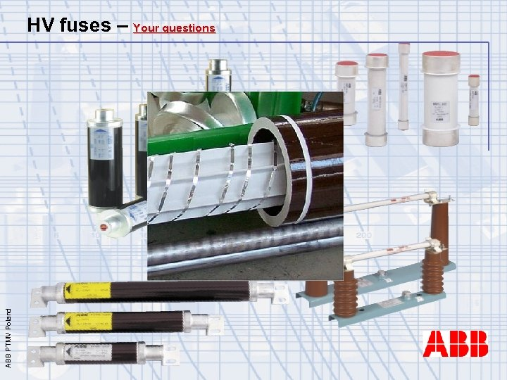 ABB PTMV Poland HV fuses – Your questions