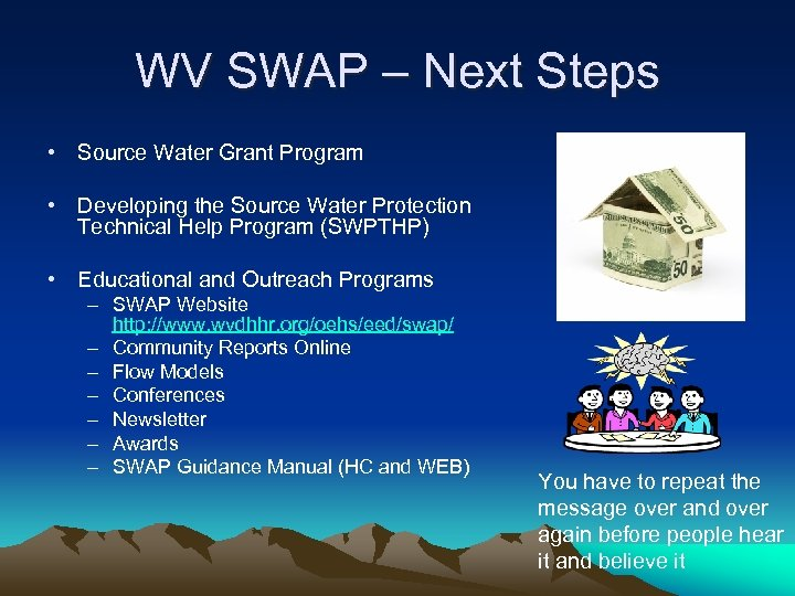 WV SWAP – Next Steps • Source Water Grant Program • Developing the Source
