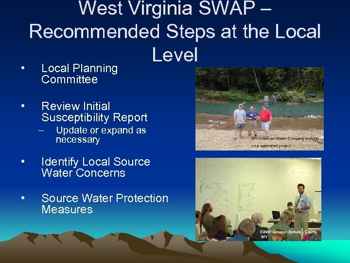 • • West Virginia SWAP – Recommended Steps at the Local Level Local