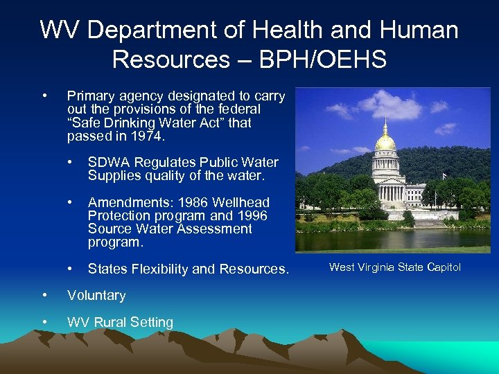WV Department of Health and Human Resources – BPH/OEHS • Primary agency designated to