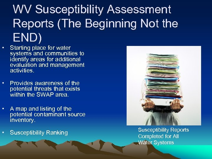 WV Susceptibility Assessment Reports (The Beginning Not the END) • Starting place for water