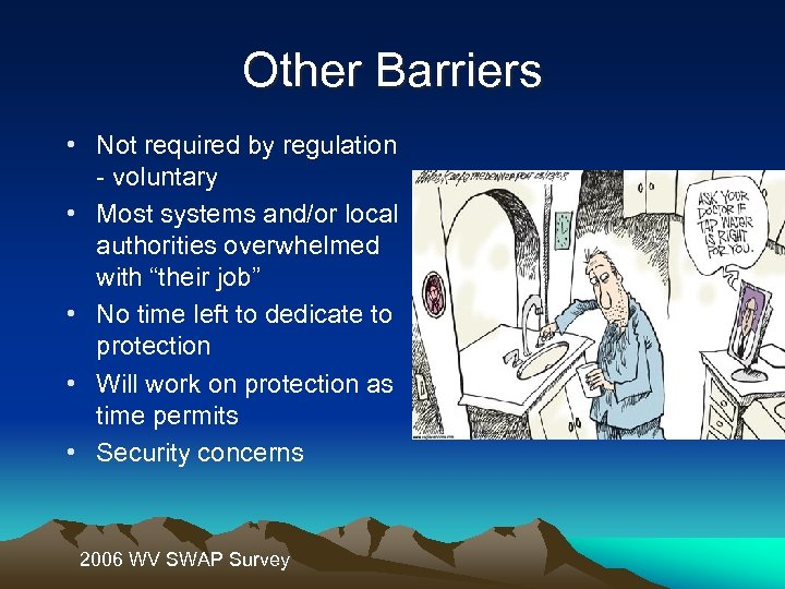Other Barriers • Not required by regulation - voluntary • Most systems and/or local