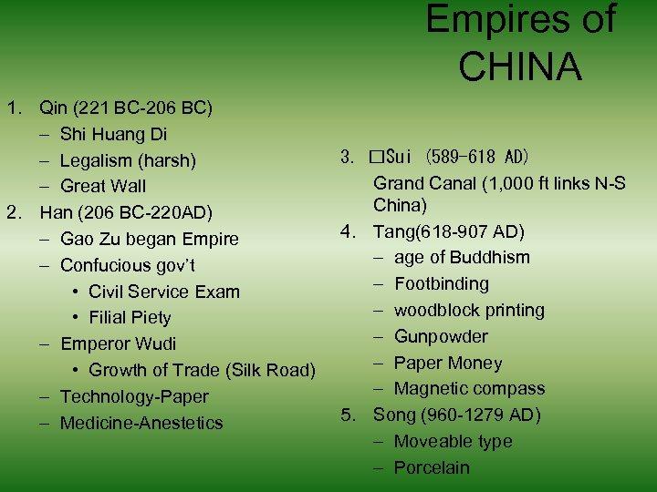 Empires of CHINA 1. Qin (221 BC-206 BC) – Shi Huang Di – Legalism