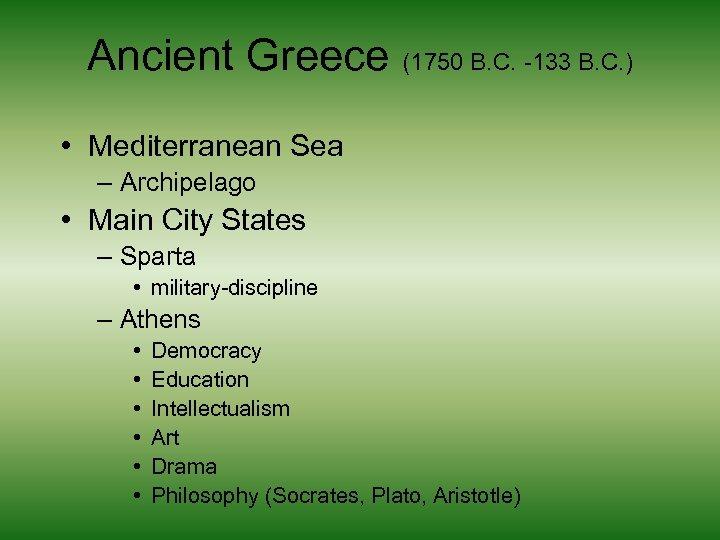 Ancient Greece (1750 B. C. -133 B. C. ) • Mediterranean Sea – Archipelago