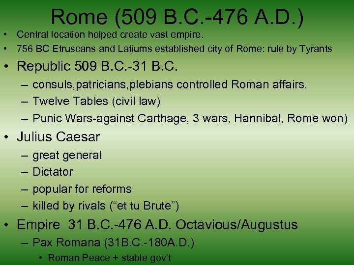 Rome (509 B. C. -476 A. D. ) • Central location helped create vast