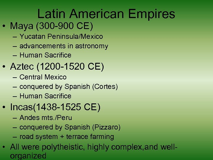 Latin American Empires • Maya (300 -900 CE) – Yucatan Peninsula/Mexico – advancements in