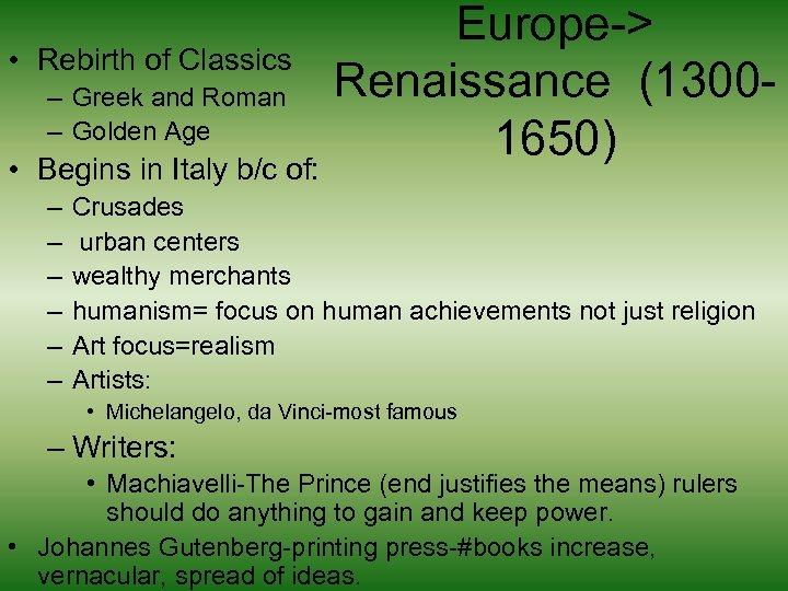 • Rebirth of Classics – Greek and Roman – Golden Age • Begins