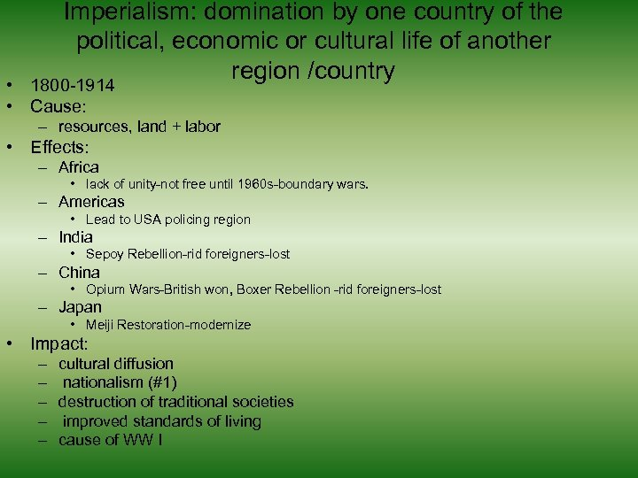 Imperialism: domination by one country of the political, economic or cultural life of another