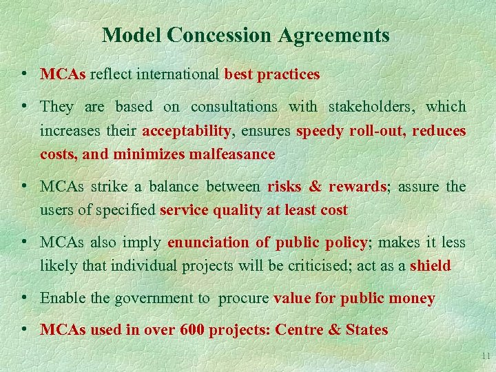 Model Concession Agreements • MCAs reflect international best practices • They are based on